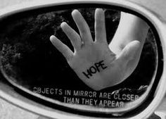 Hope...objects in mirror are closer than they appear