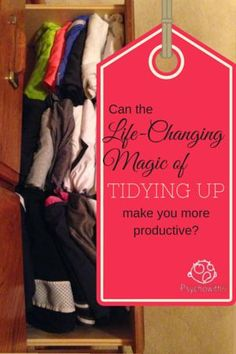The book that has made me a declutterer on steroids. Could it work for you? Can the Life-Changing Magic of Tidying Up Make You More Productive?
