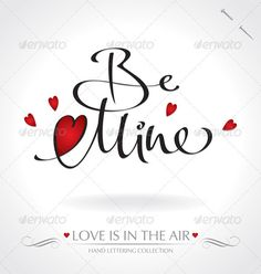 be mine hand lettering handmade calligraphy; scalable and editable vector illustration (eps8); hi-res jpeg included;