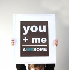 you + me = awesome by alissa