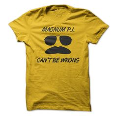 Magnum P I Can't Be Wrong T-Shirts, Hoodies. CHECK PRICE ==►…