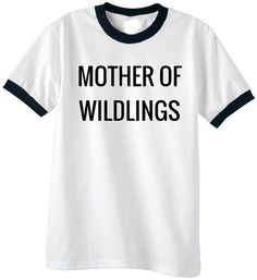 mother of wildlings tee - mom of 3 boys means this tee is pretty much my life!