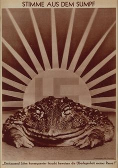 """""""""""Voices From The Swamp — Three thousand years of consistent inbreeding prove the superiority of my race!"""" Germany, 1936 """" Anti-Nazi poster by leftist artist John Heartfield"""
