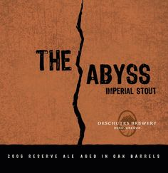 Deschutes Abyss: a fantastic imperial stout.