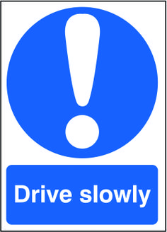 Drive slowly sign.  Beaverswood - Identification Solutions