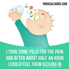 """Kick in"" means ""to ​start to have an ​effect or to ​happen"". Example: I took some pills for the pain and after about half an hour I could feel them kicking in. Get our apps for learning English: learzing.com"