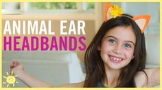 DIY | Animal Ear Headbands feat. Enchantimals! - YouTube