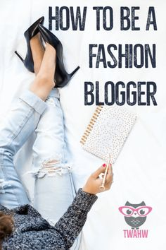 great tips for becoming a fashion blogger