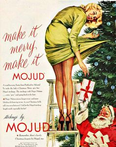 Mojud Stockings Christmas Girl In High Heels 1951 - Mad Men Art: The 1891-1970 Vintage Advertisement Art Collection