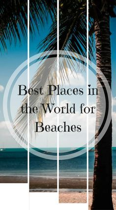 The best places in the world for Beaches. Our qualifications for a great beach are simple. The weather needs to be sunny and warm, the beaches clean and pure and the water clear and blue.  Local culture is a great plus and a fantastic way to complete a vacation to one of these fabulous beach locations around the globe. Click to read more at http://www.divergenttravelers.com/best-places-world-beaches/