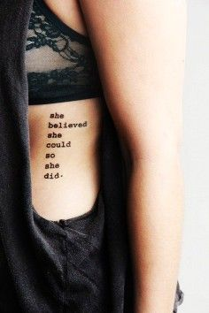 Quote Tattoo for Girls - Side Tattoo - Rib Tattoo - Believe Tattoo | Search Unique tattoo quotes