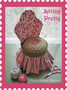 """My latest pincushion design called """"Sitting Pretty""""—a boudoir chair pincushion that doubles as a handy sewing box. Instructions available for free for a limited time!"""