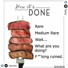 #Repost @debetti with @repostapp. ・・・ Entende? #Repost @9gag ・・・ Is your steak done? #9gag