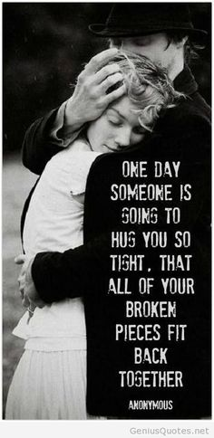 Some day someone gonna hug you nice