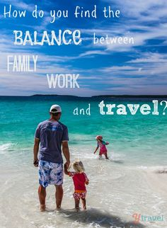 Tips inside on how we find the balance between family, work and family travel
