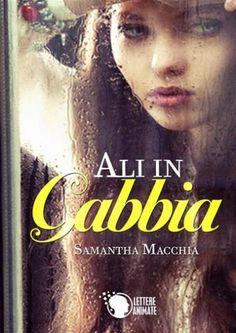 Prezzi e Sconti: #Ali in gabbia  ad Euro 1.99 in #Samantha macchia #Book romanzi damore