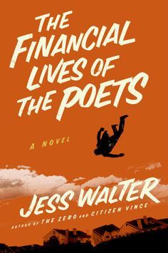 What Red Read: The Financial Lives of Poets by Jess Walter
