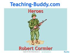 Heroes by Robert Cormier is a detailed teaching resource made up of a 127 slide PowerPoint presentation, 22 worksheets and a unit of work overview.  Heroes contains a series of 15 lessons designed to develop pupil knowledge and understanding of the popular novel Heroes by Robert Cormier.
