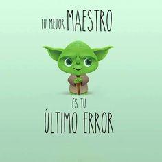 Tu mejor maestro es tu ultimo error