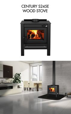 CENTURY S245E  The S245E is a high efficiency wood stove among the smallest on the market. This high quality leg model is EPA certified. Its European style and pure lines will please your eyes and fit modern home decors. The S245E is ideal for small areas that require a limited heating capacity without compromise on the appliance efficiency.