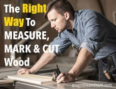 Best way measure, mark and cut your wood projects to get accurate results, ALWAYS!