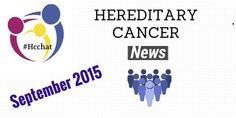 Hereditary Cancer News is a monthly news collaboration between passionate Hereditary Cancer Advocates. Advocates share their own platforms of interest and the latest news pertaining to the Hereditary Cancer Community. BRCA -genetic mutations  - Lynch Syndrome -family history - genetics - news