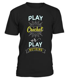 """# Play Cricket or Play Nothing Sport Hobby T-Shirt .  Special Offer, not available in shops      Comes in a variety of styles and colours      Buy yours now before it is too late!      Secured payment via Visa / Mastercard / Amex / PayPal      How to place an order            Choose the model from the drop-down menu      Click on """"Buy it now""""      Choose the size and the quantity      Add your delivery address and bank details      And that's it!      Tags: This bat-and-ball gift shirt is…"""