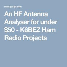 An HF Antenna Analyser for under $50 - K6BEZ Ham Radio Projects