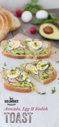 Avocado, Egg & Radish Toast: Give avocado toast a flavorful flourish with the addition of hardboiled eggs and thinly sliced radishes. This combo pops atop toasted California Goldminer Sourdough Bread.: