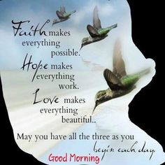 Good Morning Quotes : Faith Hope Love More - Quotes Sayings Good Morning Friends Quotes, Good Morning Prayer, Good Morning Inspirational Quotes, Morning Blessings, Good Morning Good Night, Morning Prayers, Sunny Quotes, Morning Sayings, Motivational Quotes