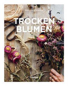 Partridge, Bex / Heppner-Waldschütz, Sybille (Übersetzung) «Trockenblumen. Pflanzen auswählen, richtig trocknen, stilvoll arrangieren» | 978-3-258-60226-4 | www.haupt.ch Flower Power, Book Photography, Grapevine Wreath, Floral Wreath, Bloom, Things To Sell, Partridge, Inspiring Photography, Special Gifts