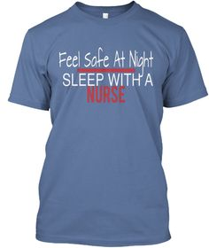 Feel Safe At Night Sleep With A Nurse Denim Blue T-Shirt Front