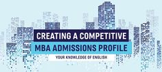 English Language Skills & Your MBA Admissions Profile