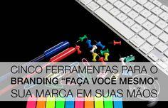 """Sua marca em versão """"faça você mesmo"""" – cinco ótimos aliados!   http://agbranding.com.br/amobranding/marca-faca-voce-mesmo/"""