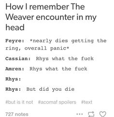 But did you die? Nope :) haha, Rhysand is such a simpleton-ACOMAF