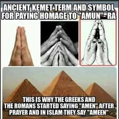 Ancient Egypt 'Amun-Ra' Greek 'Amen' Islam 'Ameen' the origional of clasped hands in Prayer we are all humans of the same civilizations we are all one. Ancient Aliens, Ancient Egypt, Ancient History, Illuminati, Master Of The Universe, Egyptian Mythology, Black History Facts, Thing 1, Emblem