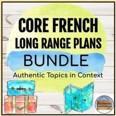 Authentic Topics Core French Long Range Plans and Units Bundle! Learning Goals, Student Learning, French Basics, Core French, Teaching French, Student Engagement, Personal Finance, Curriculum, Budgeting