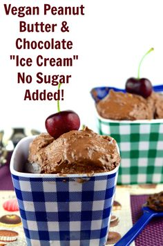 "May I Have That Recipe | Vegan Peanut Butter and Chocolate ""Ice Cream"" – No Sugar Added!"