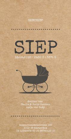 Stoer en vintage, dit geboortekaartje Siep met een retro kinderwagen in zwart wit op een kraft karton look achtergrond. Door het strakke lettertype en het unieke bijzonder langwerpig formaat helemaal hip!