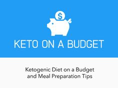 Eating Smart: How to Save Time and Money on a Low-carb Ketogenic Diet