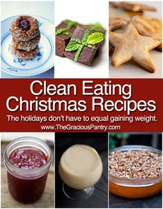 The holidays don't have to equal weight gain. Try these clean eating Christmas recipes!