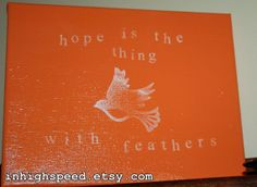 HOPE IS The Thing With Feathers  Stretched Canvas by inhighspeed, $17.00  Emily Dickinson, poetry, quotes, canvas, bird, birds, poetry, quotations, mindfulness.