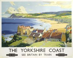 Yorkshire coast poster - see britain by train Posters Uk, Train Posters, Railway Posters, British Travel, British Seaside, British Books, A4 Poster, Poster Prints, Art Prints