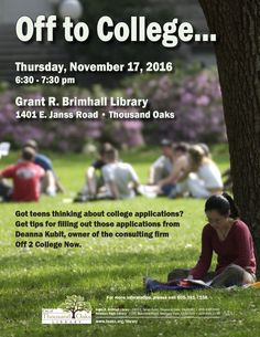 """Preparing for College? Thousand Oaks Library presents """"Off to College..."""" on Thursday, November 17, 2016 at 6:30pm at the Grant R. Brimhall Library, 1401 E. Janss Rd, Thousand Oaks, CA.  Got teens thinking about college applications? Get tips for filling out those applications from Deanna Kubit, owner of the consulting firm Off 2 College Now."""