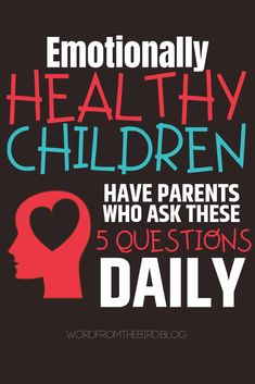 Emotionally Healthy Kids Have Parents Who Ask These 5 Questions Daily- Word From The Bird boys girls Teen quotes Teens Teens christian Psych, Kids And Parenting, Parenting Hacks, Parenting Quotes, Natural Parenting, Funny Parenting, Parenting Plan, Parenting Classes, Parenting Styles
