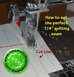 "How to get a perfect 1/4"" seam"