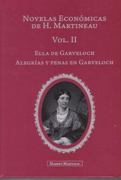Novelas Económicas de H. Martineau. Vol.II: Ella de Garveloch. Alegrías y penas en Garveloch. Harriet Martineau. Máis información no catálogo: http://kmelot.biblioteca.udc.es/record=b1516513~S1*gag