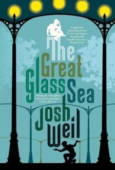 The Great Glass Sea by Josh Weil (2015, Paperback)