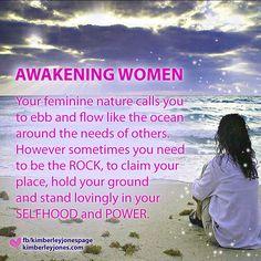 Awakening Women: Your feminine nature calls you to ebb and flow like the ocean... www.kimberleyjones.com