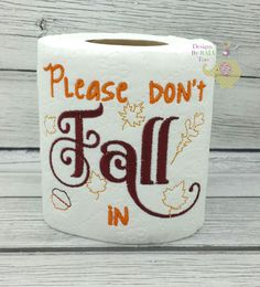 Please Don't Fall In embroidered toilet paper, autumn, gag gift, white elephant gift, bathroom decoration, holiday, thanksgiving, leaves by DesignsByRAJAToo on Etsy